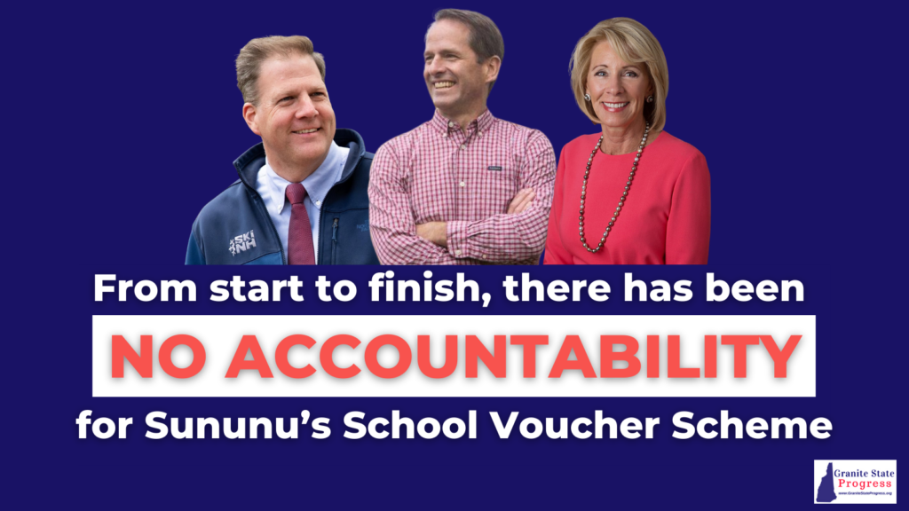 Image: Chris Sununu, Frank Edelblut, and Betsy DeVos profiles; Text: From start to finish, there has been no accountability for Sununu's school voucher scheme